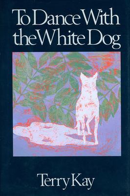 To Dance with the White Dog 9781561450022