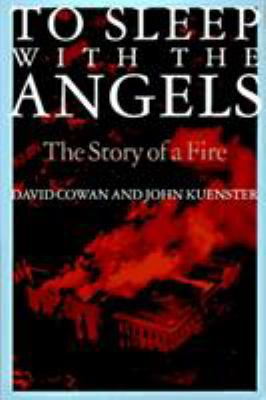 To Sleep with the Angels: A Story of a Fire 9781566631020