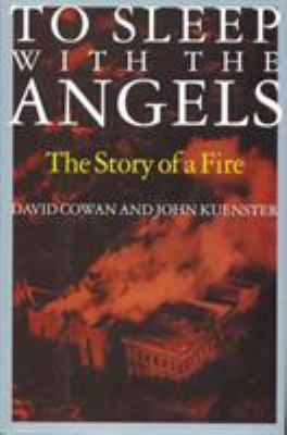 To Sleep with the Angels: The Story of a Fire 9781566632171