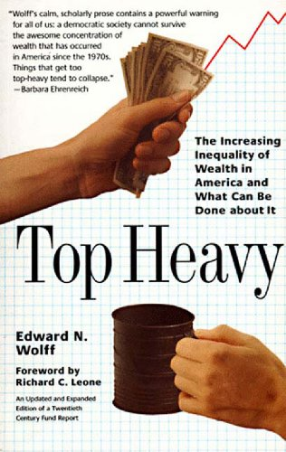 Top Heavy: The Increasing Inequality of Wealth in America and What Can Be Done about It 9781565843479