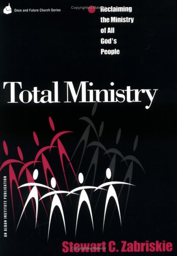 Total Ministry: Reclaiming the Ministry of All God's People 9781566991551