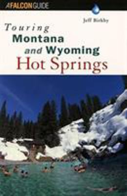 Touring Montana and Wyoming Hot Springs 9781560446798
