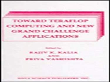 Toward Teraflop Computing and New: Grand Challenge Applications Proceedings ... 9781560722472