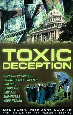 Toxic Deception: How the Chemical Industry Manipulates Science, Bends the Law and Endangers Your Health 9781567511628