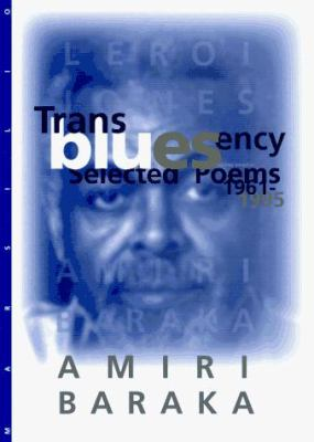 Transbluesency: The Selected Poetry of Amiri Baraka (Leroi Jones) 9781568860138