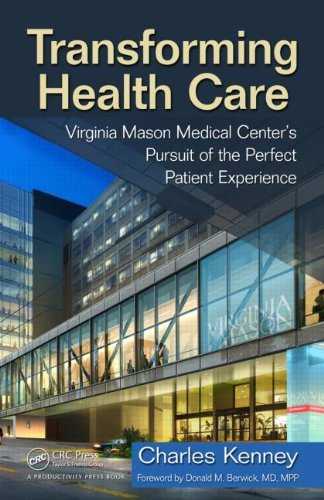 Transforming Health Care: Virginia Mason Medical Center's Pursuit of the Perfect Patient Experience 9781563273759