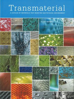 Transmaterial: A Catalog of Materials That Redefine Our Physical Environment 9781568985633