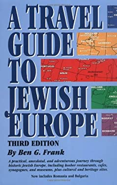A Travel Guide to Jewish Europe: Third Edition 9781565547766