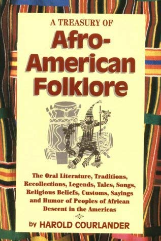 Treasury of African-American Folklore: The Oral Literature, Traditions, Recollections... 9781569248119