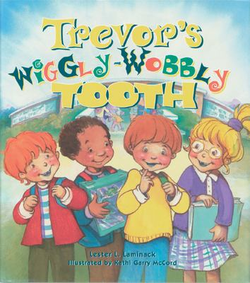 Trevor's Wiggly-Wobbly Tooth 9781561452798