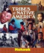 Tribes of Native America: Iroquois/Mohawk 9781567116151