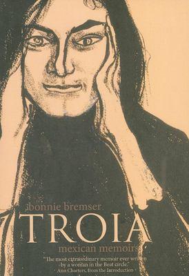 Troia: Mexican Memoirs 9781564784803