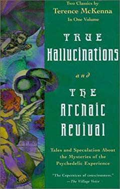 True Hallucinations & The Archaic Revival 9781567312898