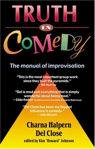 Truth in Comedy: The Manual for Improvisation 9781566080033