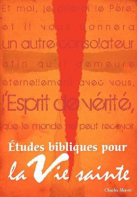 Etudes Bibliques Pour La Vie Sainte (French: Basic Bible Studies for the Spirit-Filled Life) 9781563446627