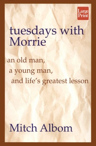 Tuesdays with Morrie: An Old Man, a Young Man, and Life's Greatest Lesson 9781568955575