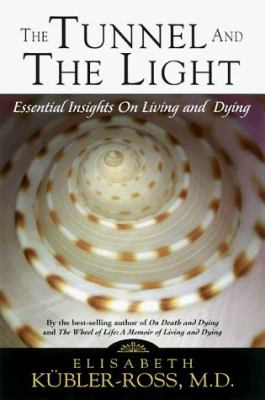 Tunnel and the Light: Essential Insights on Living and Dying 9781569246900