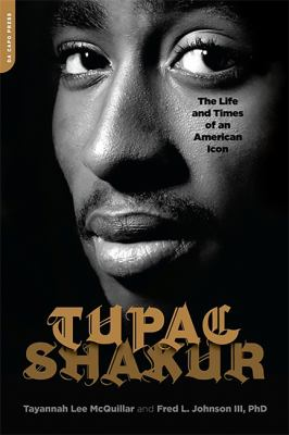 Tupac Shakur: The Life and Times of an American Icon 9781568583877