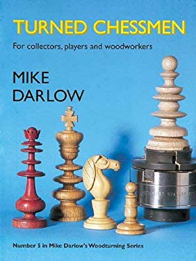 Turned Chessmen: For Collectors, Players and Woodworkers 9781565232594