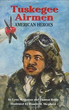 Tuskegee Airmen: American Heroes: American Heroes 9781565549944