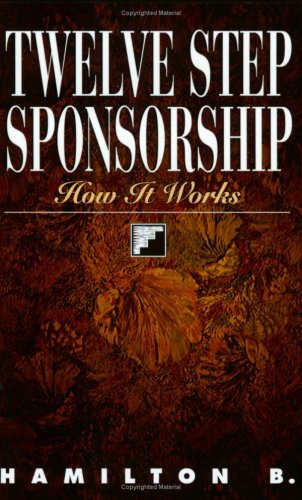 Twelve Step Sponsorship: How It Works 9781568381220