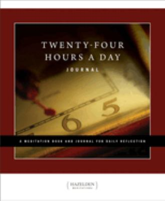 Twenty-Four Hours a Day: A Meditation Book and Journal for Daily Reflection 9781568387390