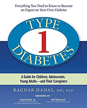 Type 1 Diabetes: A Guide for Children, Adolescents, Young Adults -- And Their Caregivers 9781569243961