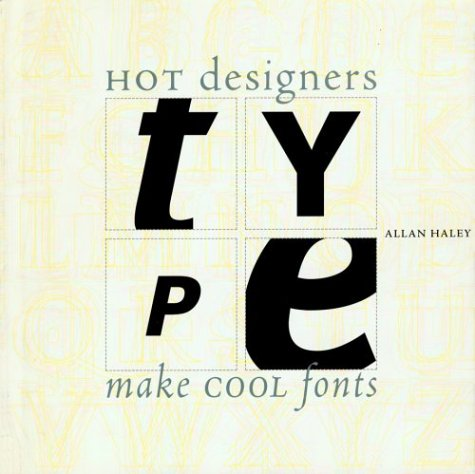 Type: How Hot Designers Make Cool Fonts 9781564963178
