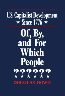 U.S. Capitalist Development Since 1776: Of, By, and for Which People? 9781563241666