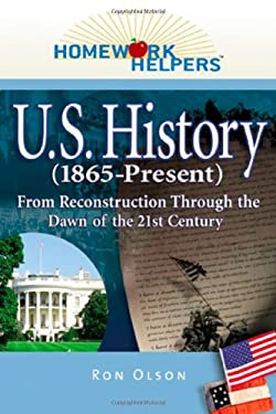 U.S. History (1865-Present): From Reconstruction Through the Dawn of the 21st Century 9781564149183