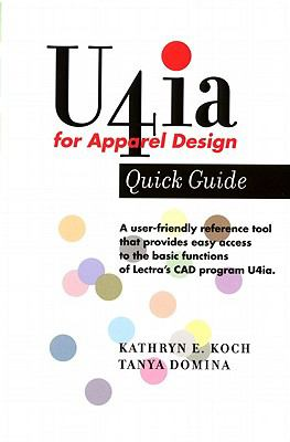 U4ia for Apparel Design: Quick Guide 9781563673429