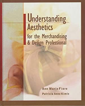 Understanding Aesthetics for the Merchandising and Design Professional 9781563670824