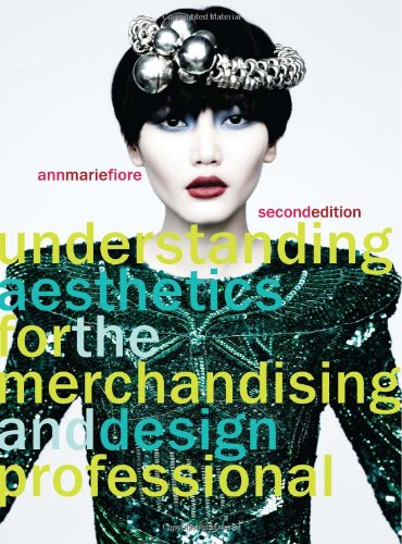 Understanding Aesthetics for the Merchandising and Design Professional 9781563678097