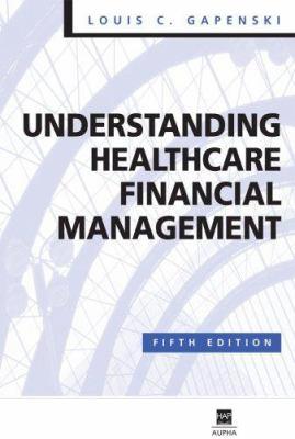 Understanding Healthcare Financial Management 9781567932645