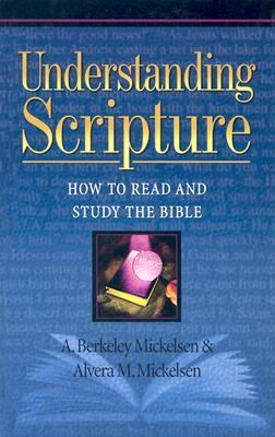 Understanding Scripture: How to Read and Study the Bible 9781565638167