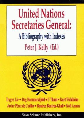 United Nations Secretaries General: A Bibliography with Indexes 9781560727231