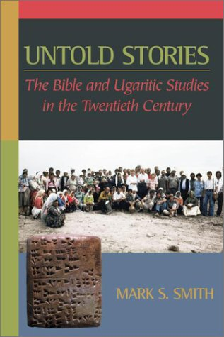 Untold Stories: The Bible and Ugaritic Studies in the Twentieth Century 9781565635753