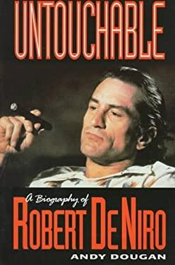 Untouchable: A Biography of Robert De Niro 9781560251804