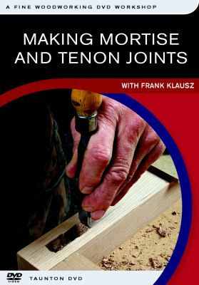 Making Mortise & Tenon Joints 9781561588978