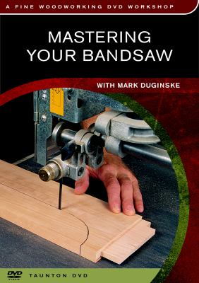 Mastering Your Bandsaw 9781561587025
