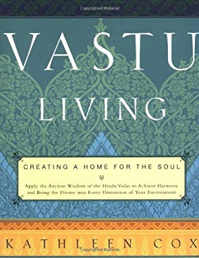 Vastu Living: Creating a Home for the Soul 9781569246443