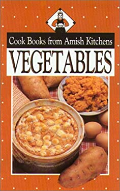 Vegetables: Cookbook from Amish Kitchens 9781561481989