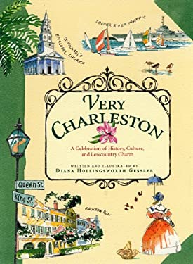Very Charleston: A Celebration of History, Culture, and Lowcountry Charm 9781565123397