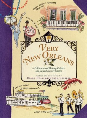 Very New Orleans: A Celebration of History, Culture, and Cajun Country Charm 9781565124479