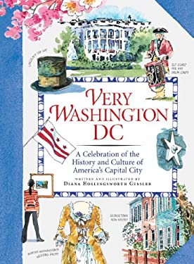 Very Washington DC: A Celebration of the History and Culture of America's Capital City 9781565125827