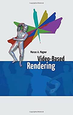 Video-Based Rendering 9781568812441