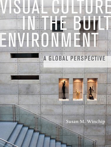 Visual Culture in the Built Environment: A Global Perspective 9781563676796