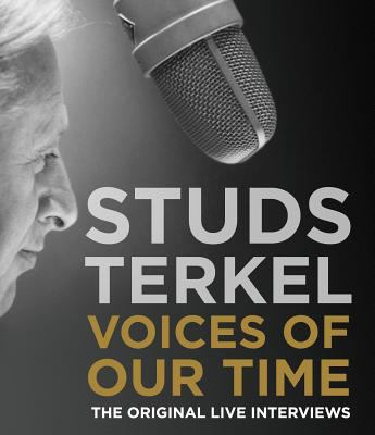 Voices of Our Time: The Original Live Interviews 9781565119697