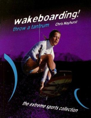 Wakeboarding! Throw a Tantrum 9781562543075