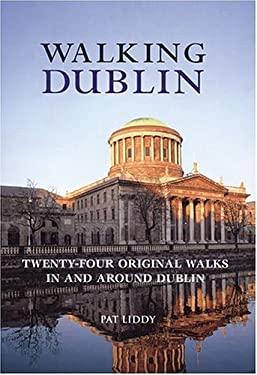 Walking Dublin: Twenty-Four Original Walks in and Around Dublin 9781566565875